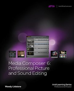 Media Composer 6: Professional Picture and Sound Editing (Paperback)-cover