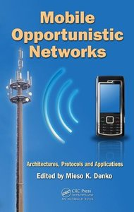 Mobile Opportunistic Networks: Architectures, Protocols and Applications (Hardcover)-cover