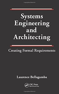 Systems Engineering and Architecting: Creating Formal Requirements (Hardcover)