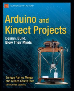 Arduino and Kinect Projects: Design, Build, Blow Their Minds (Paperback)-cover