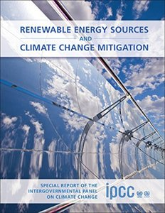 Renewable Energy Sources and Climate Change Mitigation: Special Report of the Intergovernmental Panel on Climate Change (Hardcover)-cover