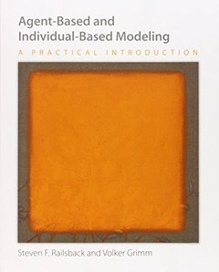 Agent-Based and Individual-Based Modeling: A Practical Introduction (Paperback)