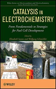 Catalysis in Electrochemistry: From Fundamental Aspects to Strategies for Fuel Cell Development (Hardcover)-cover