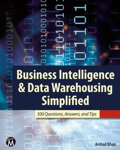 Business Intelligence & Data Warehousing Simplified: 500 Questions, Answers, & Tips-cover