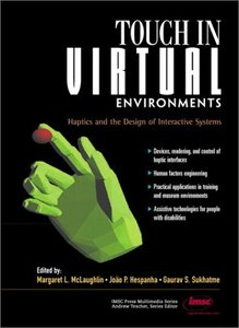Touch in Virtual Environments: Haptics and the Design of Interactive Systems-cover
