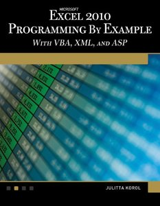 Microsoft® Excel® 2010 Programming By Example: with VBA, XML, and ASP (Computer Science)-cover