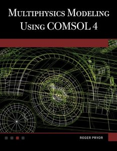 Multiphysics Modeling Using COMSOL®4-cover