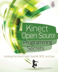 Kinect Open Source Programming Secrets: Hacking the Kinect with OpenNI, NITE, and Java (Paperback)-cover