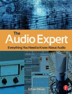 The Audio Expert: Everything You Need to Know About Audio (Paperback)-cover
