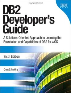 DB2 Developer's Guide: A Solutions-Oriented Approach to Learning the Foundation and Capabilities of DB2 for z/OS, 6/e (Paperback)-cover