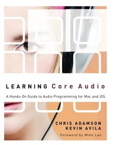 Learning Core Audio: A Hands-On Guide to Audio Programming for Mac and iOS (Paperback)-cover