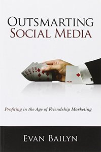 Outsmarting Social Media: Profiting in the Age of Friendship Marketing (Paperback)-cover