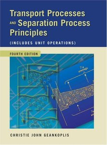 Transport Processes and Separation Process Principles (Includes Unit Operations), 4/e-cover