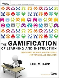 The Gamification of Learning and Instruction: Game-based Methods and Strategies for Training and Education (Hardcover)