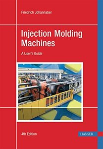 Injection Molding Machines, 4/e (Hardcover)-cover