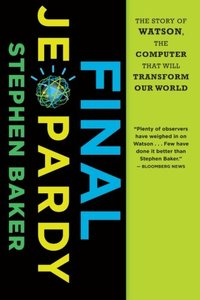Final Jeopardy: The Story of Watson, the Computer That Will Transform Our World (Paperback)-cover