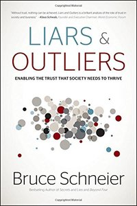 Liars and Outliers: Enabling the Trust that Society Needs to Thrive (Hardcover)-cover