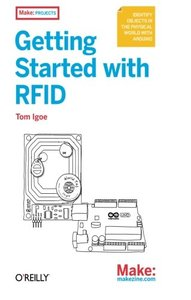Getting Started with RFID : Identify Objects in the Physical World with Arduino (Paperback)-cover