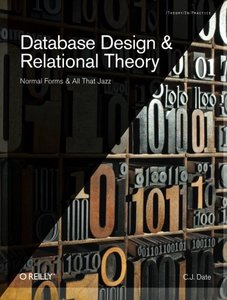 Database Design and Relational Theory: Normal Forms and All That Jazz (Paperback)-cover