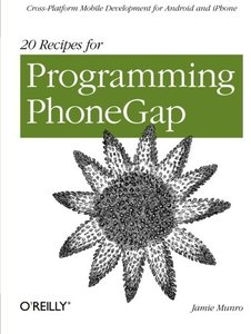 20 Recipes for Programming PhoneGap: Cross-Platform Mobile Development for Android and iPhone (Paperback)-cover