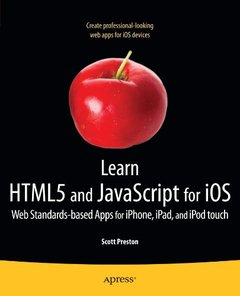 Learn HTML5 and JavaScript for iOS: Web Standards-based Apps for iPhone, iPad, and iPod touch (Paperback)-cover