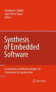 Synthesis of Embedded Software: Frameworks and Methodologies for Correctness by Construction (Hardcover)-cover