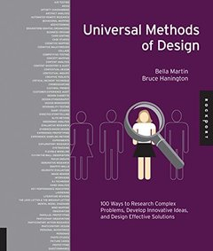 Universal Methods of Design: 100 Ways to Research Complex Problems, Develop Innovative Ideas, and Design Effective Solutions (Hardcover)-cover