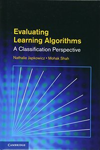 Evaluating Learning Algorithms: A Classification Perspective (Hardcover)
