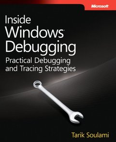 Inside Windows Debugging: A Practical Guide to Debugging and Tracing Strategies in Windows (Paperback)