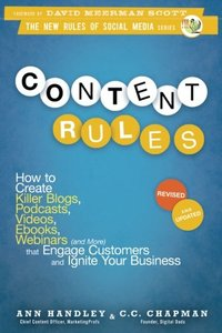Content Rules: How to Create Killer Blogs, Podcasts, Videos, Ebooks, Webinars (and More) That Engage Customers and Ignite Your Business (Paperback)-cover