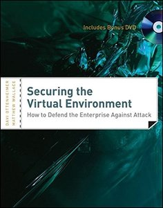 Securing the Virtual Environment, Included DVD: How to Defend the Enterprise Against Attack (Paperback)-cover