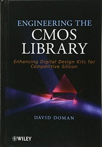 Engineering the CMOS Library: Enhancing Digital Design Kits for Competitive Silicon (Hardcover)-cover