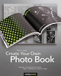 CreateCreate Your Own Photo Book: Design a Stunning Portfolio, Make a Bookstore-Quality Book (Paperback)-cover