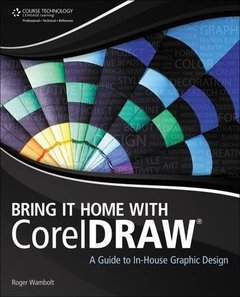 Bring It Home with CorelDRAW: A Guide to In-House Graphic Design (Paperback)-cover