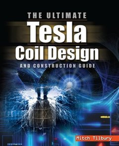 The ULTIMATE Tesla Coil Design and Construction Guide (Paperback)-cover