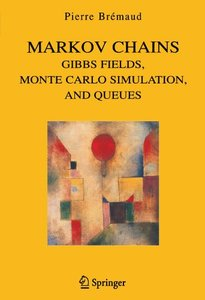 Markov Chains: Gibbs Fields, Monte Carlo Simulation, and Queues (Paperback)