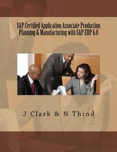 SAP Certified Application Associate Production Planning & Manufacturing with SAP ERP 6.0 (Paperback)