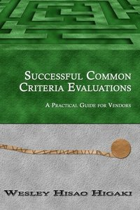 Successful Common Criteria Evaluations: A Practical Guide for Vendors (Paperback)
