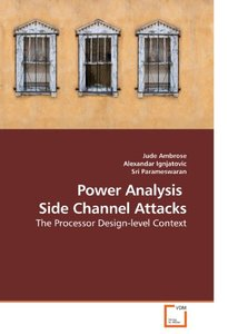Power Analysis Side Channel Attacks: The Processor Design-level Context (Paperback)-cover