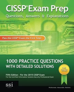 CISSP Exam Prep Questions, Answers & Explanations: 1000+ CISSP Practice Questions with Detailed Solutions (Paperback)-cover