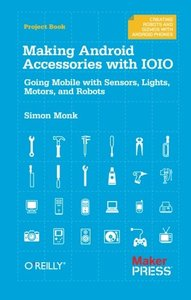 Making Android Accessories with IOIO (Paperback)
