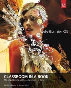 Adobe Illustrator CS6 Classroom in a Book (Paperback)-cover
