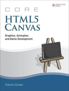 Core HTML5 Canvas: Graphics, Animation, and Game Development (Paperback)-cover