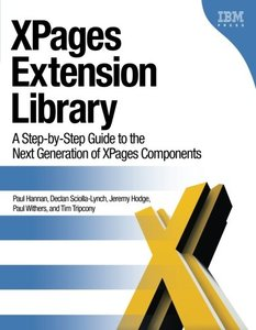 XPages Extension Library: A Step-by-Step Guide to the Next Generation of XPages Components (Paperback)-cover