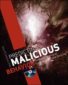 Predicting Malicious Behavior: Tools and Techniques for Ensuring Global Security (Paperback)-cover