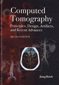 Computed Tomography Principles, Design, Artifacts, and Recent Advances, 2/e (Hardcover)-cover