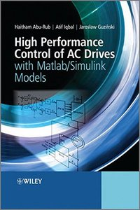 High Performance Control of AC Drives with Matlab / Simulink Models (Hardcover)