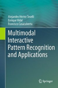 Multimodal Interactive Pattern Recognition and Applications (Hardcover)-cover