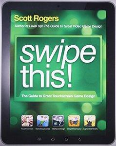 Swipe This!: The Guide to Great Touchscreen Game Design, 2/e (Paperback)-cover
