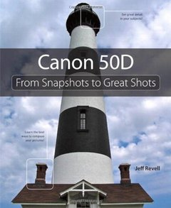 Canon 50D: From Snapshots to Great Shots-cover